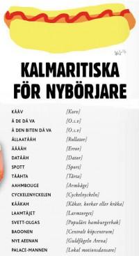 En snabb lektion i hemlänets språk för alla medlemmar i Kalmar nation.